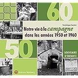 Notre vie à la campagne dans les années 1950 et 1960