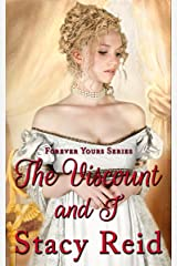 The Viscount and I (Forever Yours Book 3) Kindle Edition