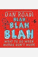 Blah Blah Blah: What To Do When Words Don't Work Hardcover