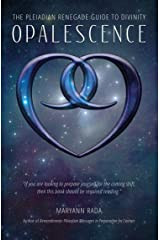 Opalescence: The Pleiadian Renegade Guide to Divinity Kindle Edition