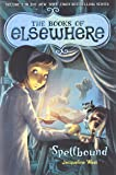 Spellbound: The Books of Elsewhere, Vol. 2