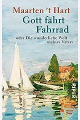 Gott fährt Fahrrad: oder die wunderliche Welt meines Vaters (German Edition) Kindle Edition