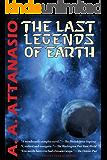 The Last Legends of Earth - A RADIX Tetrad Novel