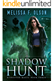 Shadow Hunt (Disrupted Magic Book 3)
