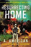 Resurrecting Home: A Novel (The Survivalist Series Book 5)