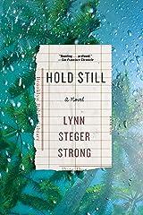 Hold Still: A Novel Kindle Edition