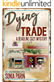 Dying Trade (A Deadline Cozy Mystery Book 9)