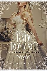 Lady Romance (Damas de Aço Livro 3) eBook Kindle