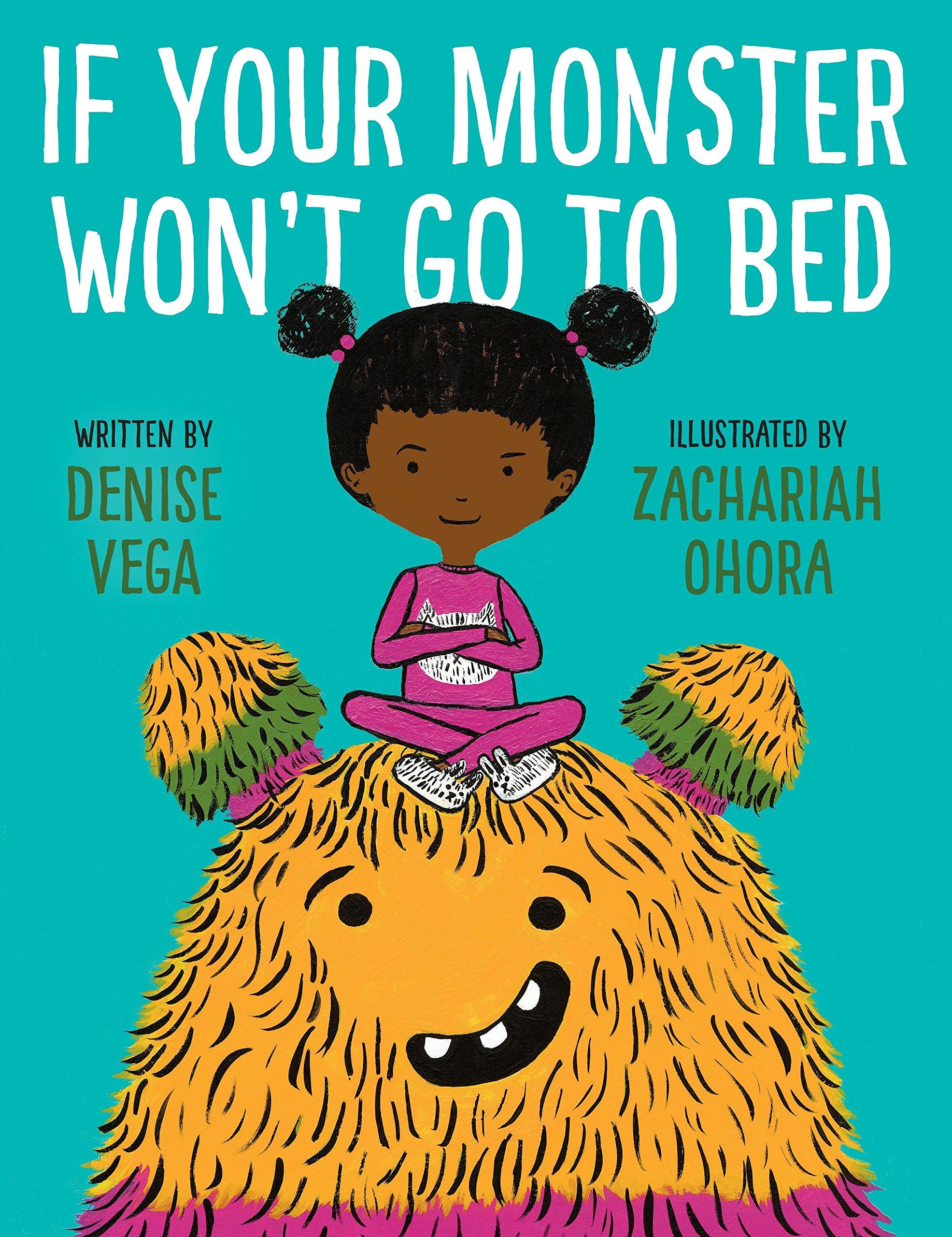 If Your Monster Won\'t Go To Bed: Denise Vega, Zachariah OHora ...