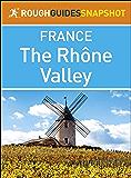 The Rhône Valley (Rough Guides Snapshot France)