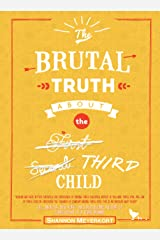 The Brutal Truth About the Third Child Kindle Edition