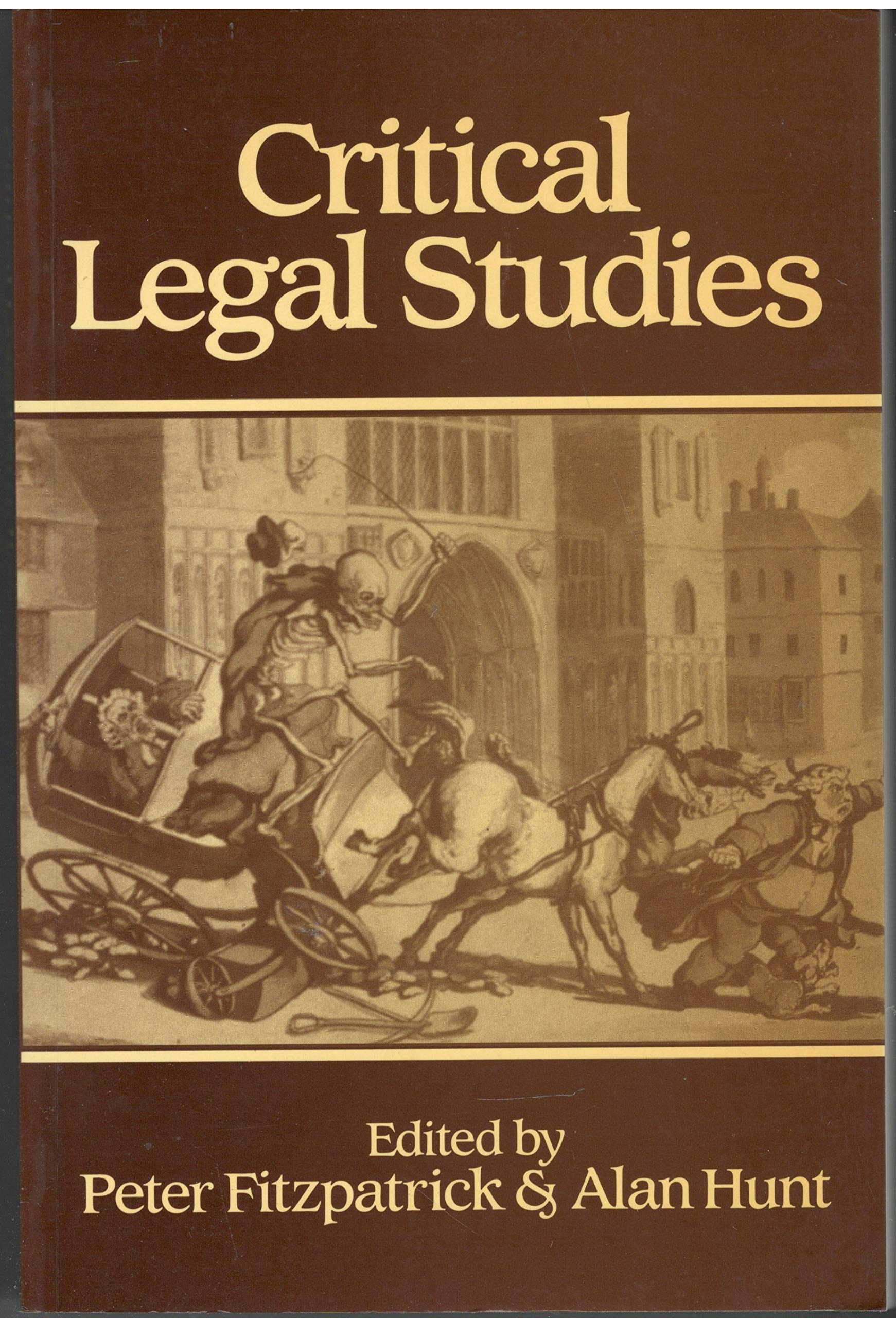 Critical Legal Studies (Journal of Law and Society): Fitzpatrick, Peter,  Hunt, Alan: 9780631157182: Amazon.com: Books