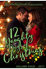 12 Naughty Days of Christmas: 2017 (Volume Book 3) Kindle Edition