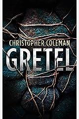 Gretel: A Horror Thriller (Gretel Book One) Kindle Edition