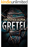 Gretel: A Horror Thriller (Gretel Book One)