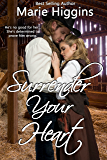Surrender Your Heart: Historical Western Romance (Sweet Savannah Home Book 1)