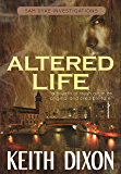 Altered Life (Sam Dyke Investigations Book 1)