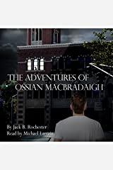 The Mystery of the Malcontent Misanthrope: The Adventures of Ossian Macbrádaigh Audible Audiobook