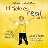 El cielo es real: La asombrosa historia de un niño pequeño ...