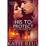 His to Protect (romantic suspense) (Red Stone Security Series Book 5)