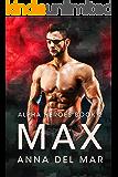 Max (Alpha Heroes Book 2)