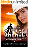 Savage: Two lives linked across time by blood and destiny.