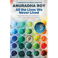 All the Lives We Never Lived: Shortlisted for the 2020 International DUBLIN Literary Award