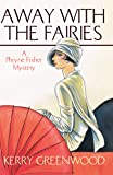Away With the Fairies: A Phryne Fisher mystery: 11