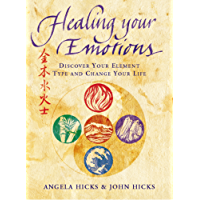 Healing Your Emotions: Discover your five element type and change your life