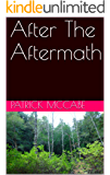 After the Aftermath: The Aftermath