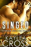 Singed (Titanium Security Series Book 2)