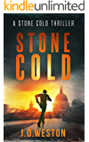 Stone Cold: A Stone Cold Thriller. (Stone Cold Thriller Series Book 1)