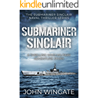 Submariner Sinclair: A thrilling WW2 military adventure story (The Submariner Sinclair Naval Thriller Series Book 1)