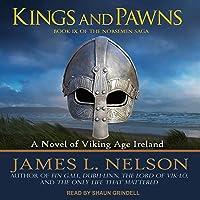 Kings and Pawns: Norsemen Saga Series, Book 9 A Novel of Viking Age England