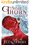 The Rose and the Thorn (The Rose Saga Book 1)