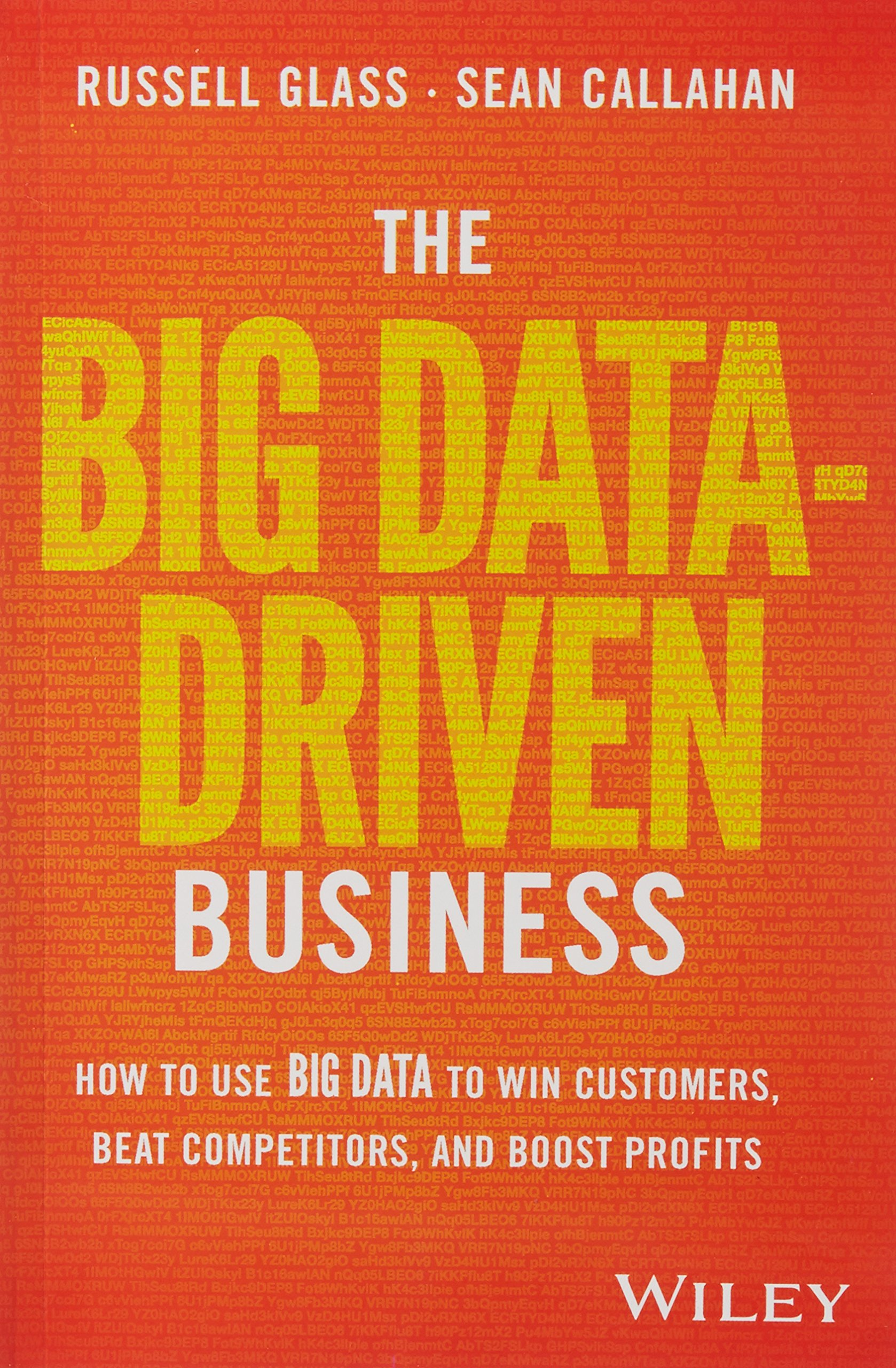 Read Online The Big Data-Driven Business: How to Use Big Data to Win Customers, Beat Competitors, and Boost Prof pdf epub