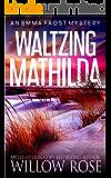 Waltzing Matilda (Emma Frost Book 11)