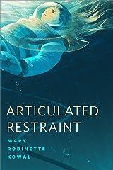 Articulated Restraint: A Tor.com Original (Lady Astronaut) Kindle Edition