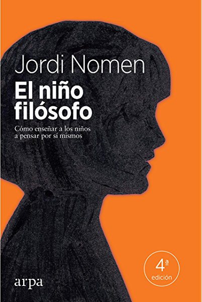 El niño filósofo: Cómo enseñar a los niños a pensar por sí mismos (Educación) eBook: Nomen, Jordi: Amazon.es: Tienda Kindle