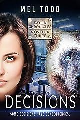 Decisions (Kaylid Novellas Book 3) Kindle Edition
