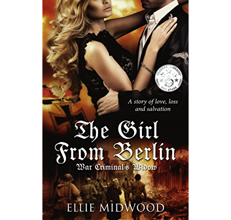 Amazon Com The Girl From Berlin War Criminal S Widow Ebook Midwood Ellie Simmons Melody Johns Alexandra Kindle Store