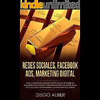 Redes Sociales, Facebook Ads, Marketing Digital: Publicidad en Facebook y redes sociales para un mayor éxito de ventas. Conocimientos valiosos de la psicología de ventas para ganar nuevos clientes