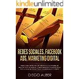 Redes Sociales, Facebook Ads, Marketing Digital: Publicidad en Facebook y redes sociales para un mayor éxito de ventas. Conoc