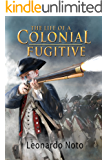 The Life of a Colonial Fugitive