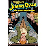 Superman's Pal Jimmy Olsen: Who Killed Jimmy Olsen?