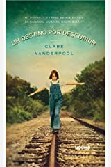 Un destino por descubrir (FICCIÓN YA) (Spanish Edition) eBook Kindle