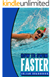 How To Swim Faster (Run Cycle Swim Book 3) (English Edition)