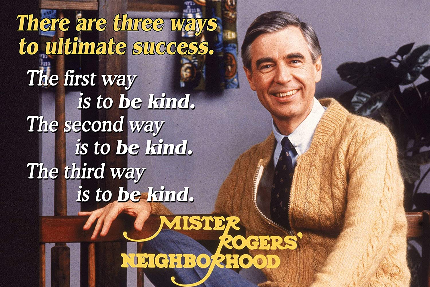 Amazon Com Mr Rogers Neighborhood Quote Poster Growth Mindset Decor Teaching Kids Kindness Classroom Inspirational Posters Education School Classrooms Quotes Wall Art Decor Supplies Elementary Teacher P049 Home Kitchen