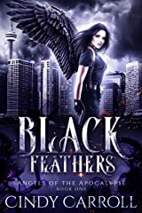 Black Feathers (Angels of the Apocalypse Book 1) Kindle Edition