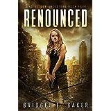 Renounced: A Dystopian Romance (Sins of Our Ancestors Book 4)